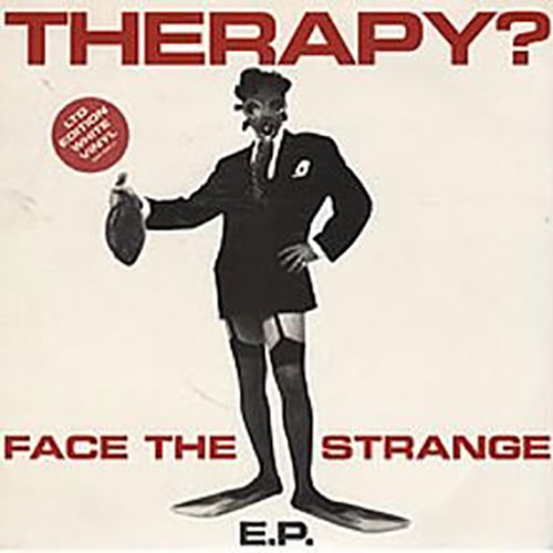 Therapy?: Face the Strange E.P. 7""