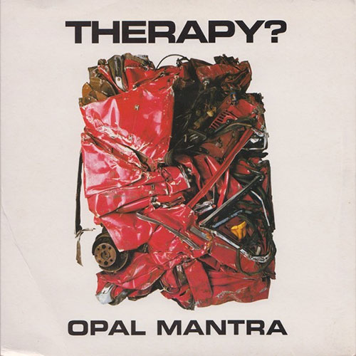 Therapy?: Opal Mantra 7""