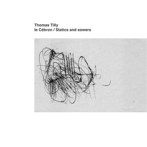 Thomas Tilly: Le Cébron / Statics and Sowers LP