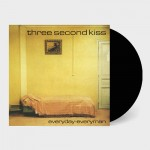 Three Second Kiss: Everyday-Everyman LP