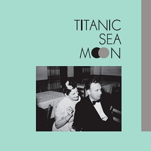 Titanic Sea Moon: Exit No. 2020 LP