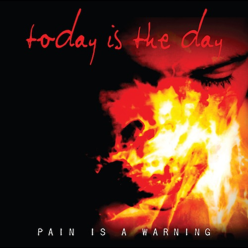 Today is the Day: Pain is a Warning CD