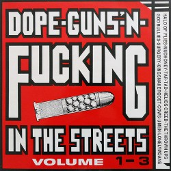 V/A Dope-Guns-N'-Fucking in the Streets Volume 1-3 LP