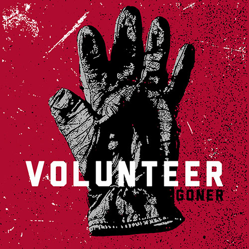 Volunteer: Goner 10""
