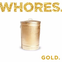 Whores.: Gold LP+CD